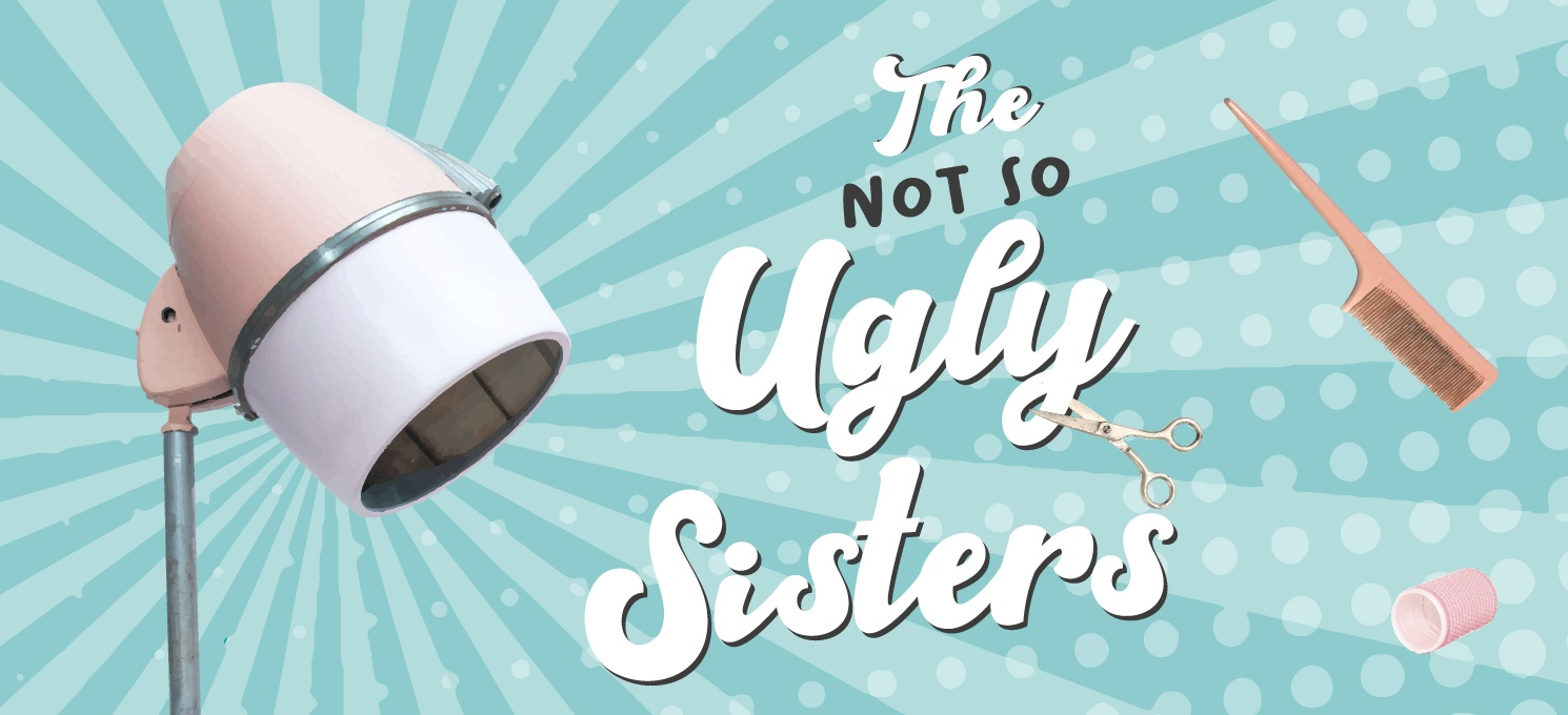 The Not So Ugly Sisters